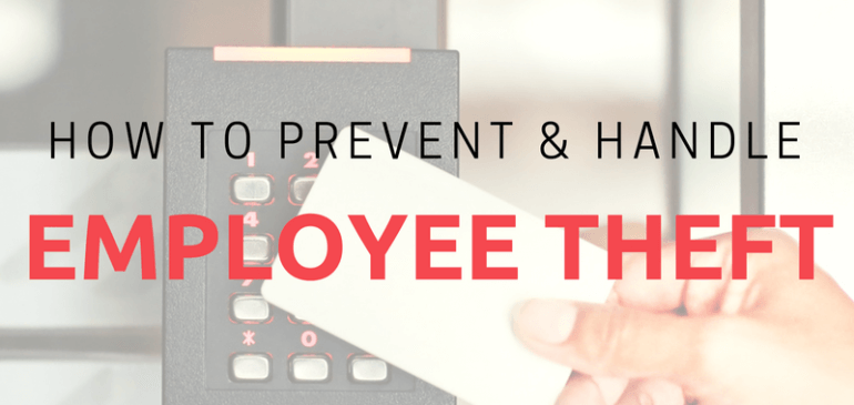 How to Prevent and Handle Employee Theft