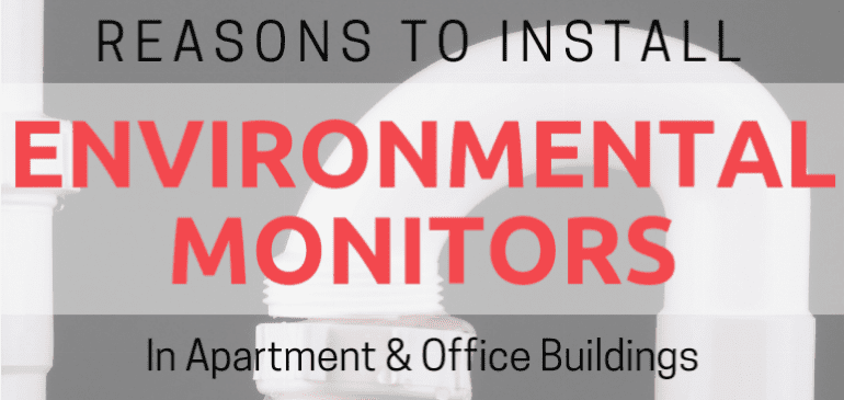 Reasons to Install Environmental Monitors in Apartment & Office Buildings