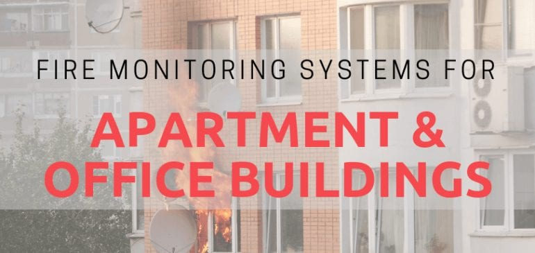 Fire Monitoring Systems for Apartment & Office Buildings