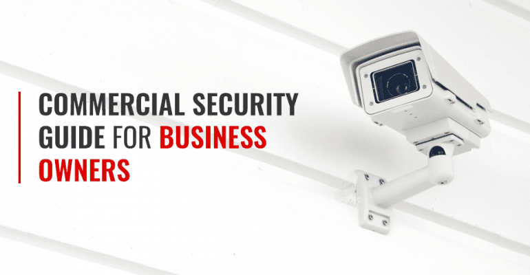 Commercial Security Guide for Business Owners