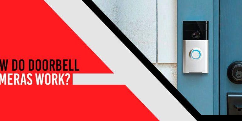 How Do Doorbell Cameras Work?