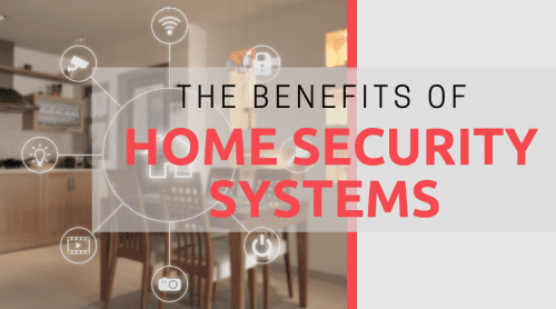 The Benefits of Home Security Systems