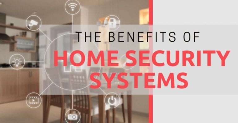 The Benefits of Security Systems
