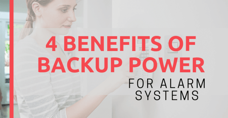 Four Benefits of Backup Power for Alarm Systems
