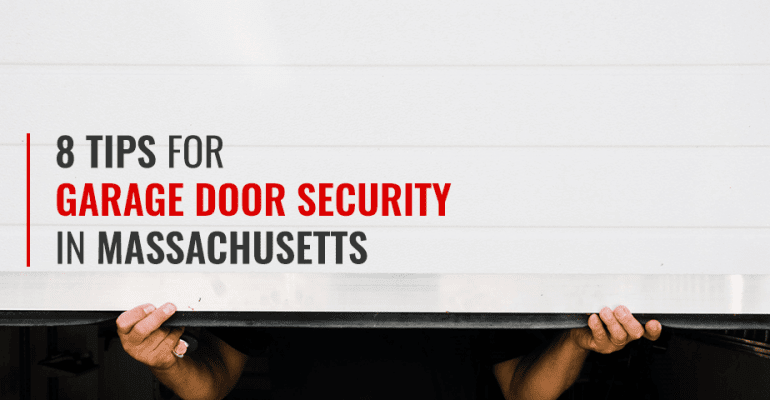 8 Tips for Garage Door Security in Massachusetts