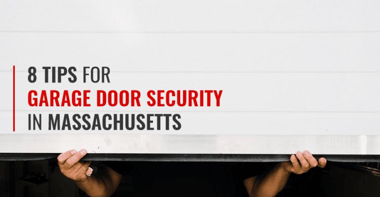 8 Tips for Garage Door Security in Massachusetts