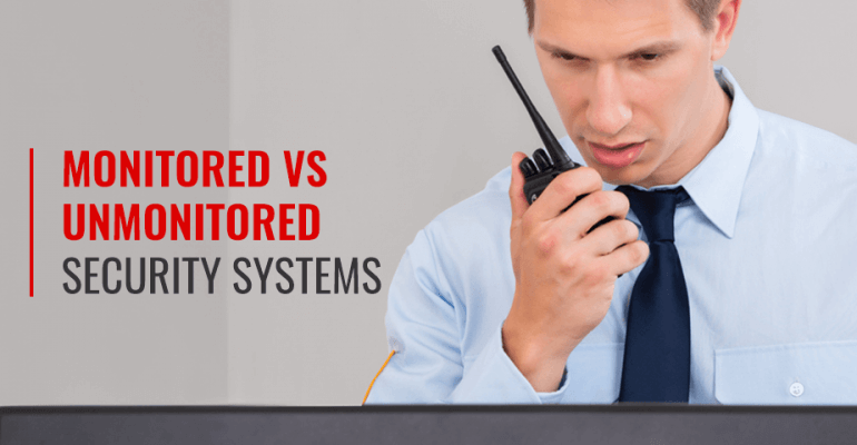 Monitored vs. Unmonitored Home Security Systems