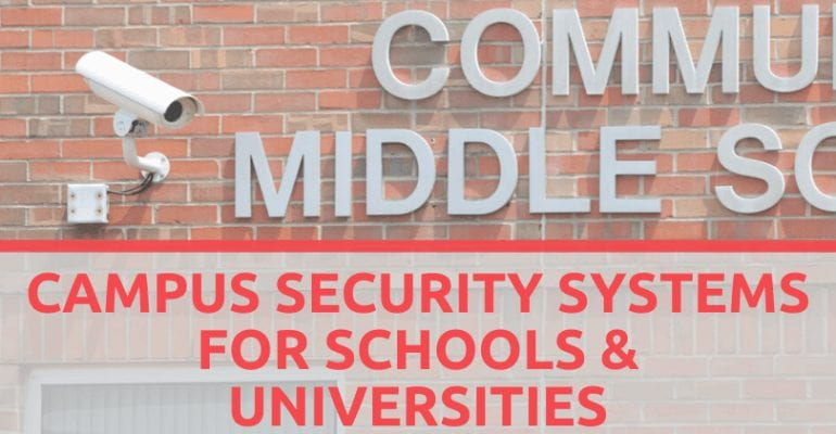 Campus Security Systems for Schools & Universities