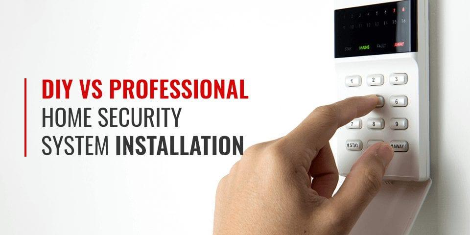 DIY vs. professional security system installation